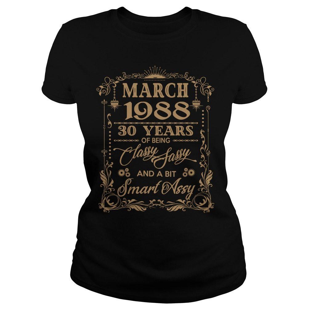 March 1988 30 Years Classy Sassy Bit Smart Assy Ladies Tee