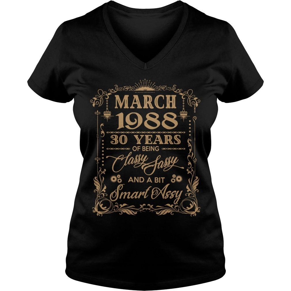March 1988 30 Years Classy Sassy Bit Smart Assy V Neck T Shirt