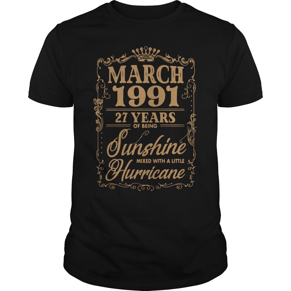 March 1991 27 Years Of Being Sunshine Mixed With A Little Hurricane Guys Shirt