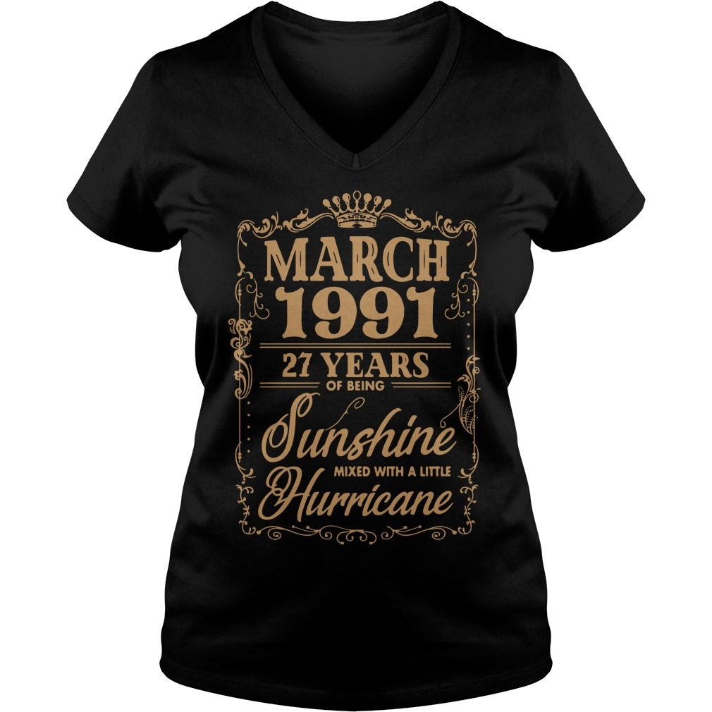 March 1991 27 Years Of Being Sunshine Mixed With A Little Hurricane V-neck t-shirt