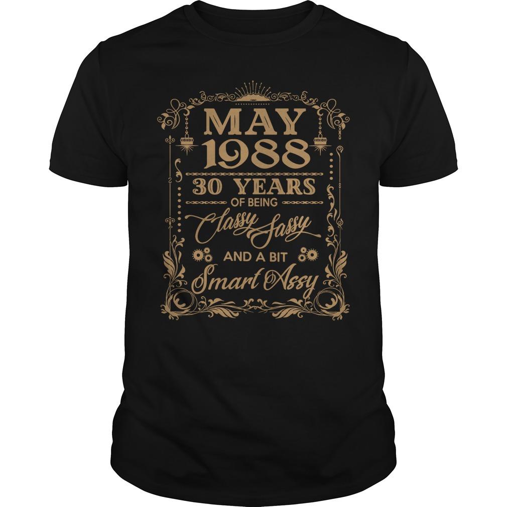 May 1988 30 Years Classy Sassy Bit Smart Assy Guys Shirt