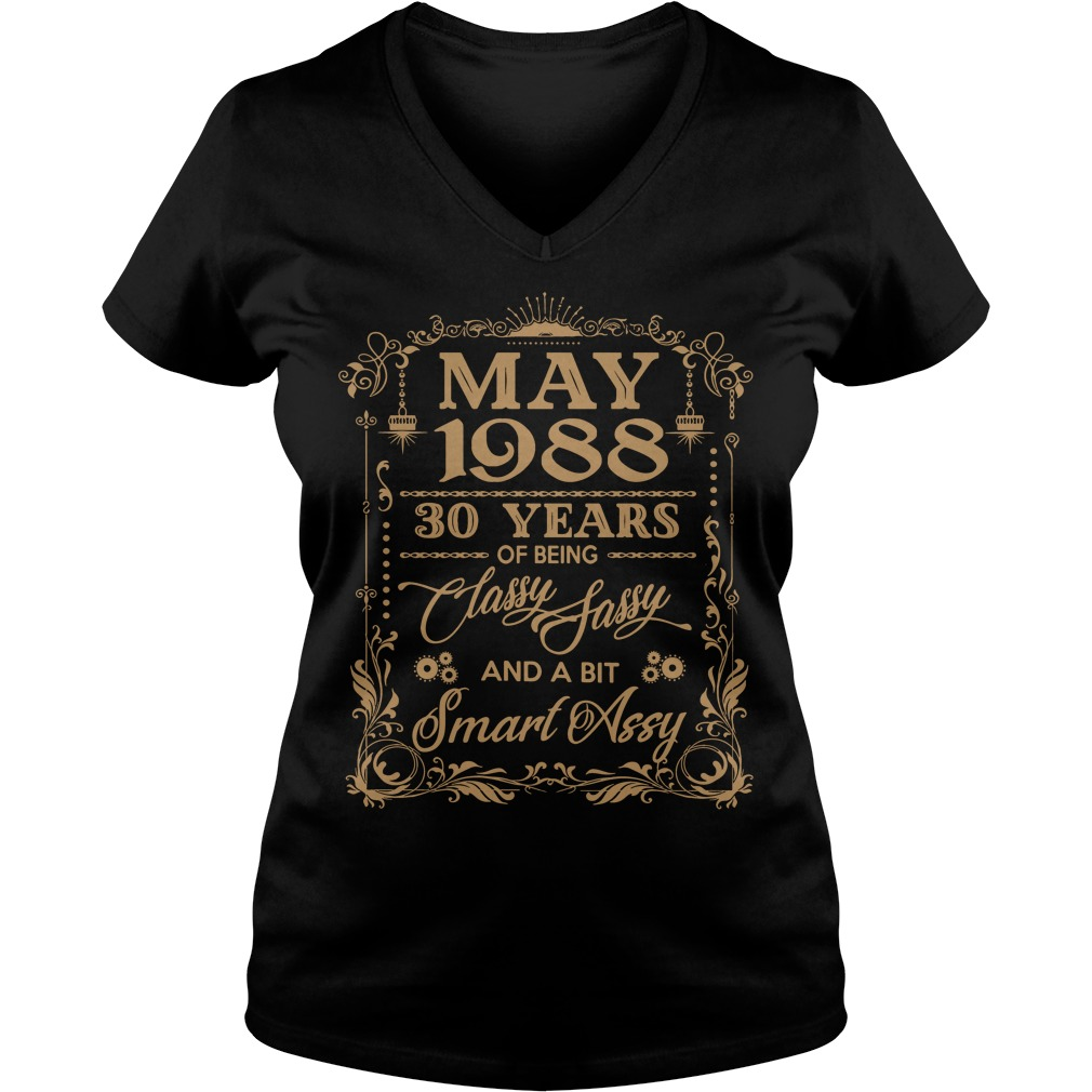 May 1988 30 Years Classy Sassy Bit Smart Assy V-neck t-shirt