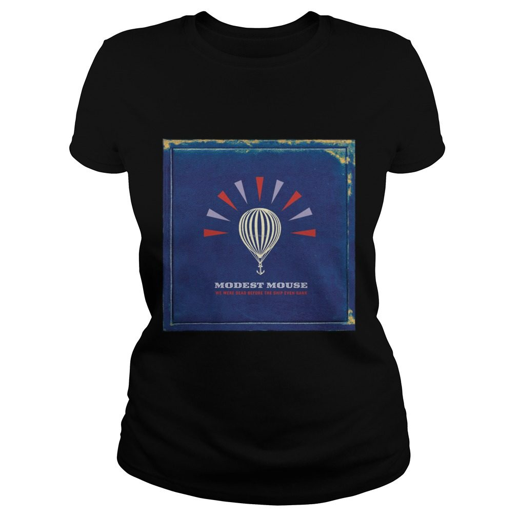 Modest Mouse We Were Dead Before The Ship Even Sank Ladies Tee
