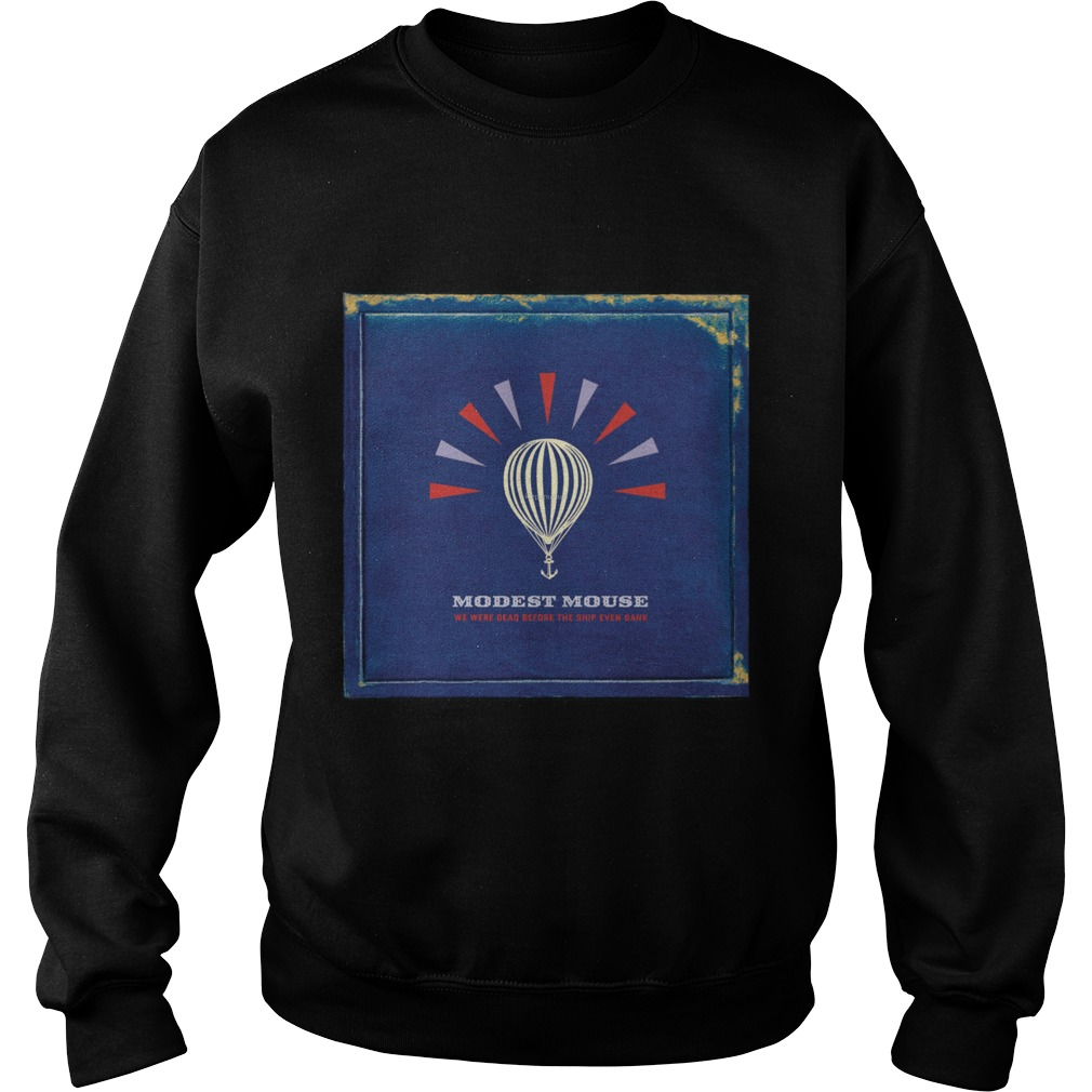 Modest Mouse We Were Dead Before The Ship Even Sank Sweater