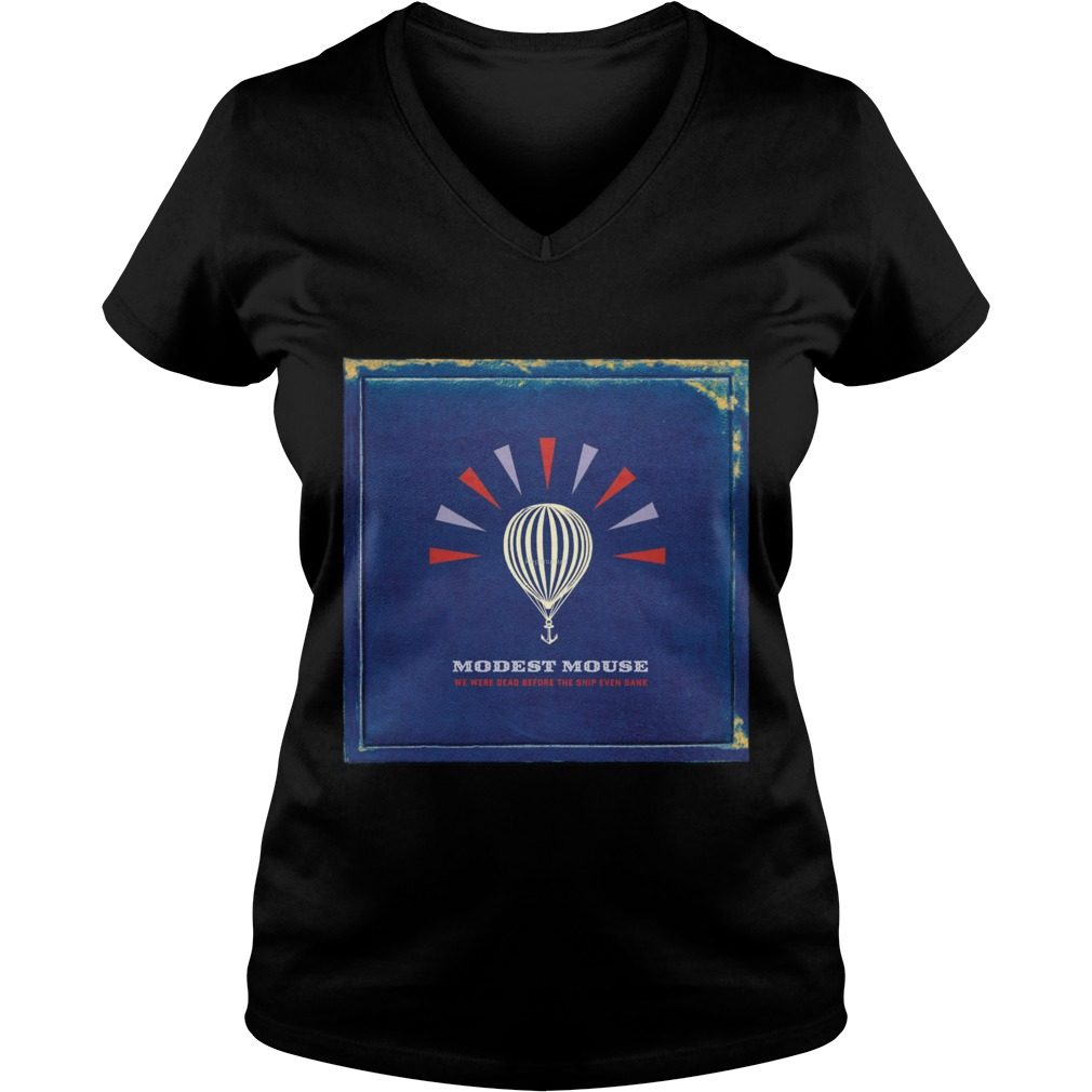 Modest Mouse We Were Dead Before The Ship Even Sank V-neck t-shirt