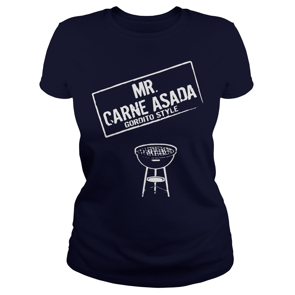 Mr Carne Asada Gordito Style Ladies Tee