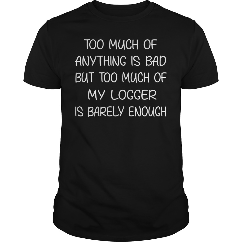 Much Anything Bad Much Shirt