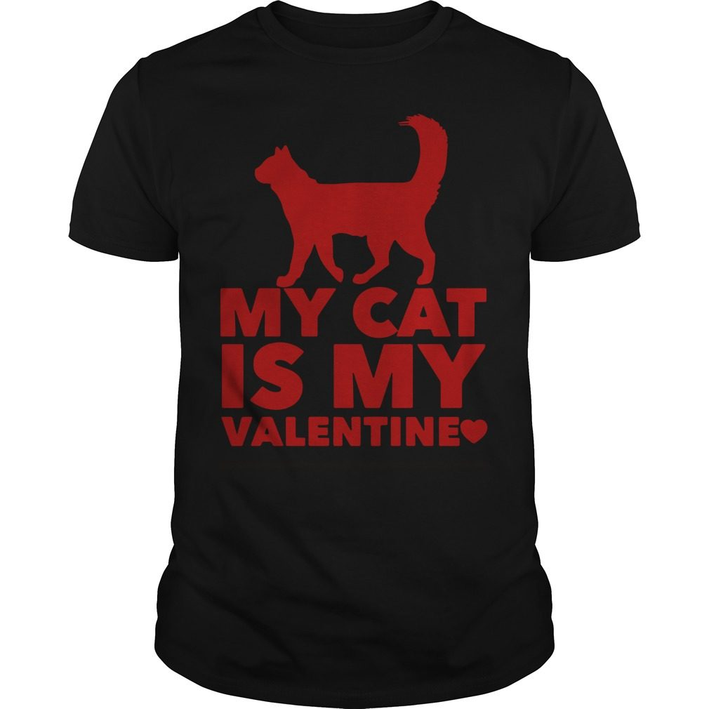 My Cat Is My Valentine Guys Shirt