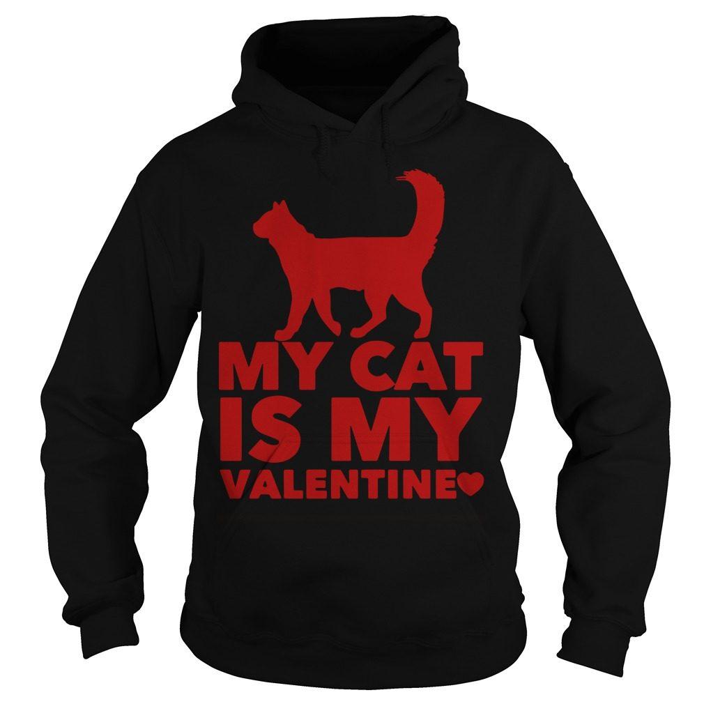 My Cat Is My Valentine Hoodie
