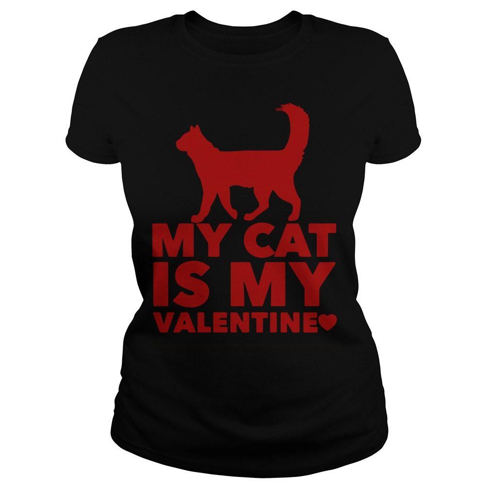 My Cat Is My Valentine Ladies Tee