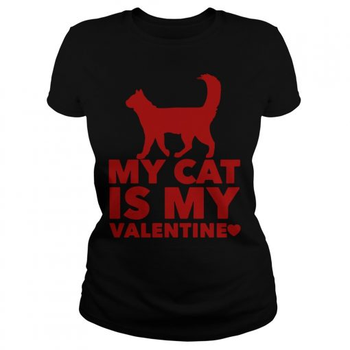 My Cat Is My Valentine Ladies Tee