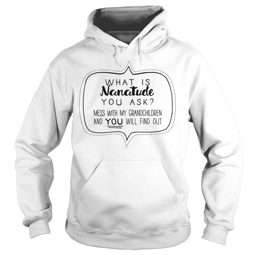 Nanatude Ask Mess Grandchildren Hoodie
