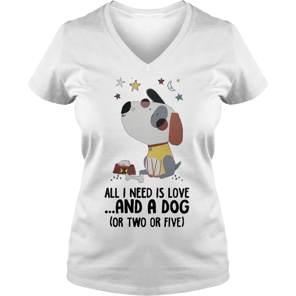 Need Love Dog Two Five V Neck T Shirt