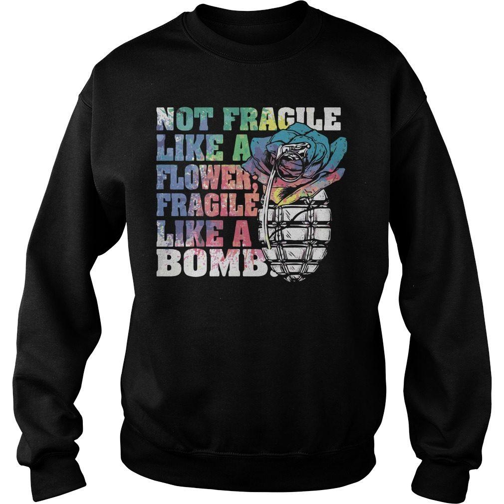 Not Fragile Like Flower Fragile Like Bomb Sweater