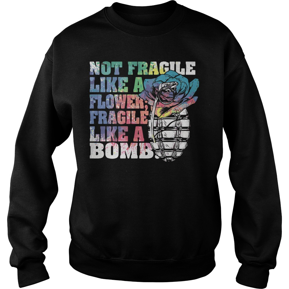 Not Fragile Like Flower Fragile Like Bomb Sweater
