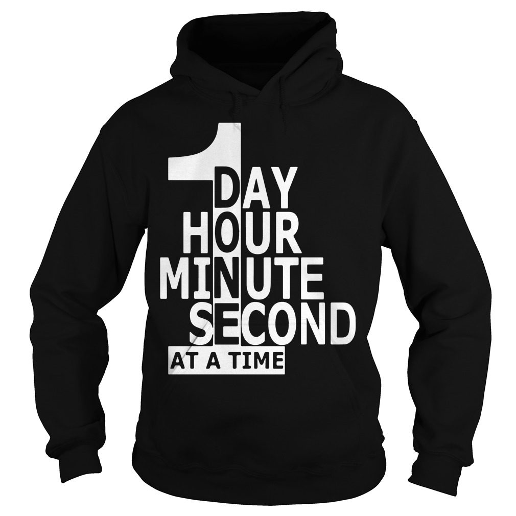 One Day Hour Minute Second Time Hoodie