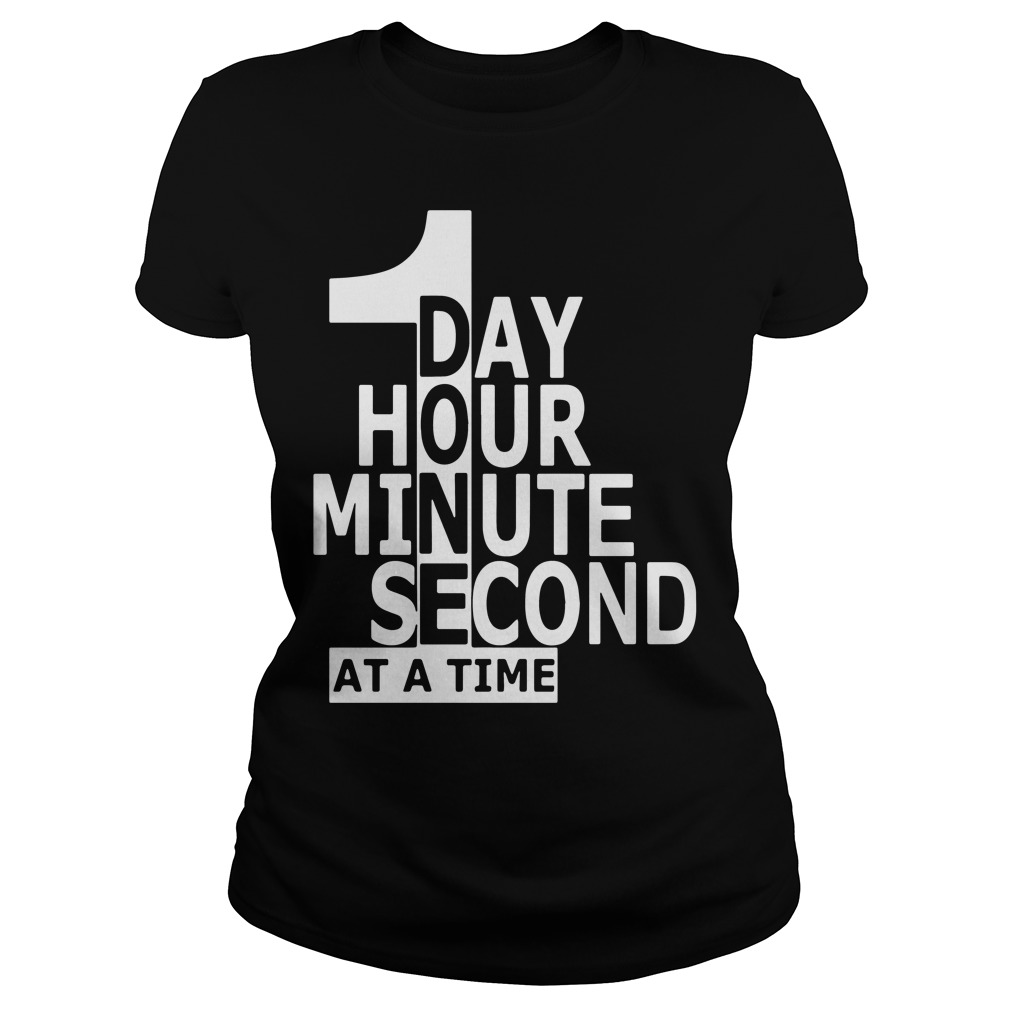One Day Hour Minute Second Time Ladies Tee