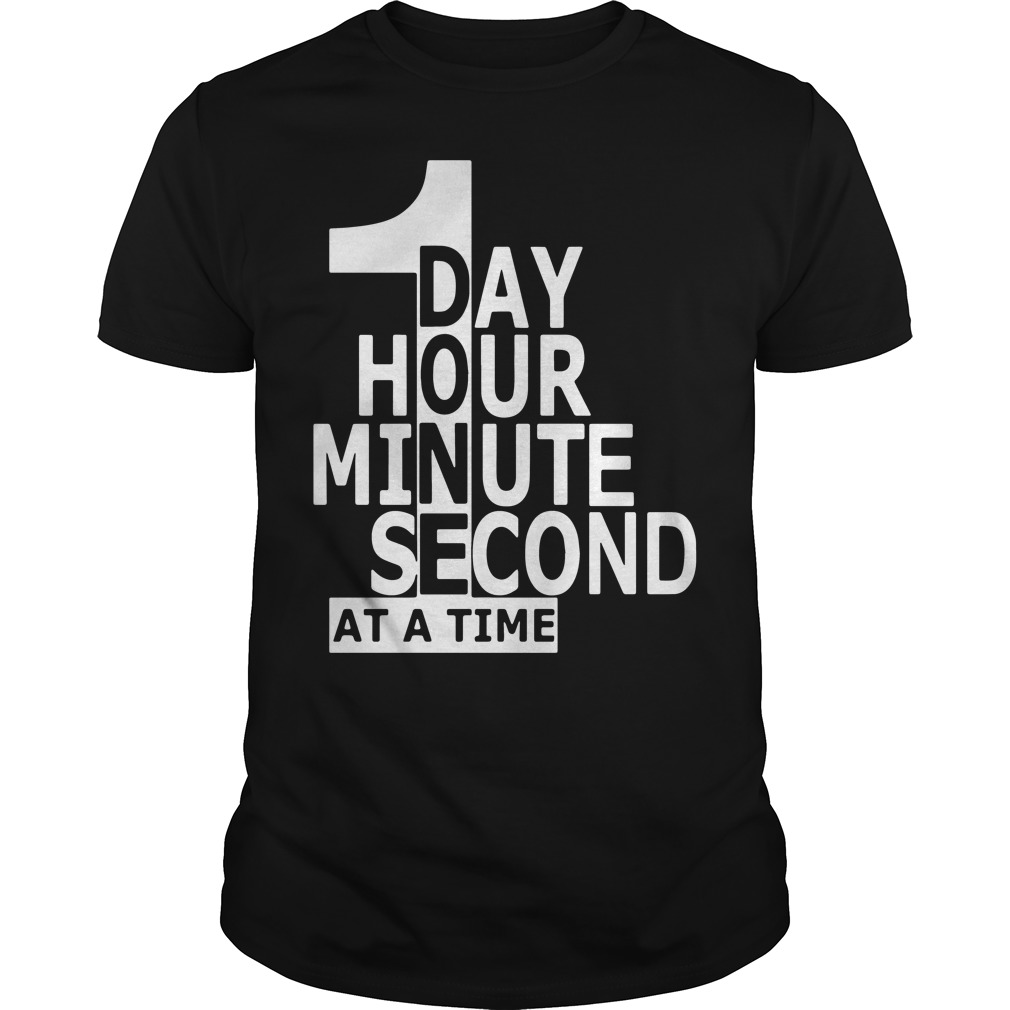 One Day Hour Minute Second Time Shirt