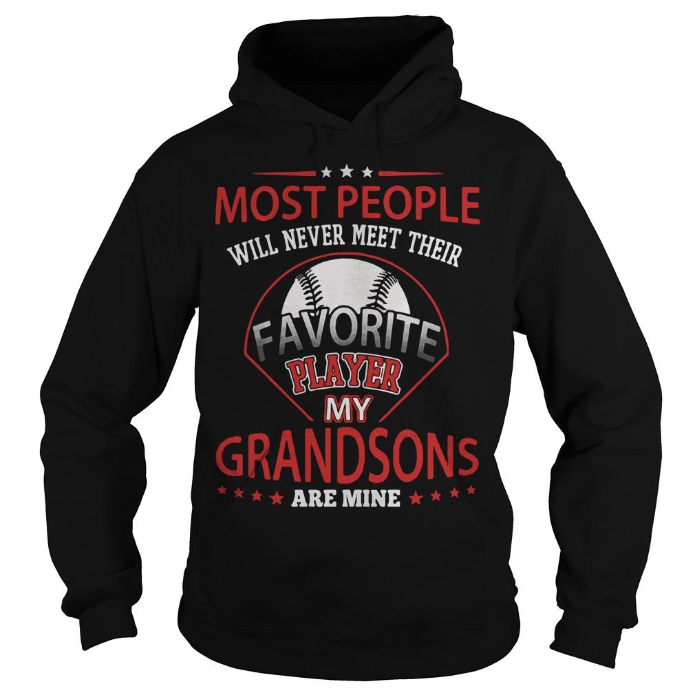 People Will Never Meet Favorite Player Grandsons Mine Hoodie