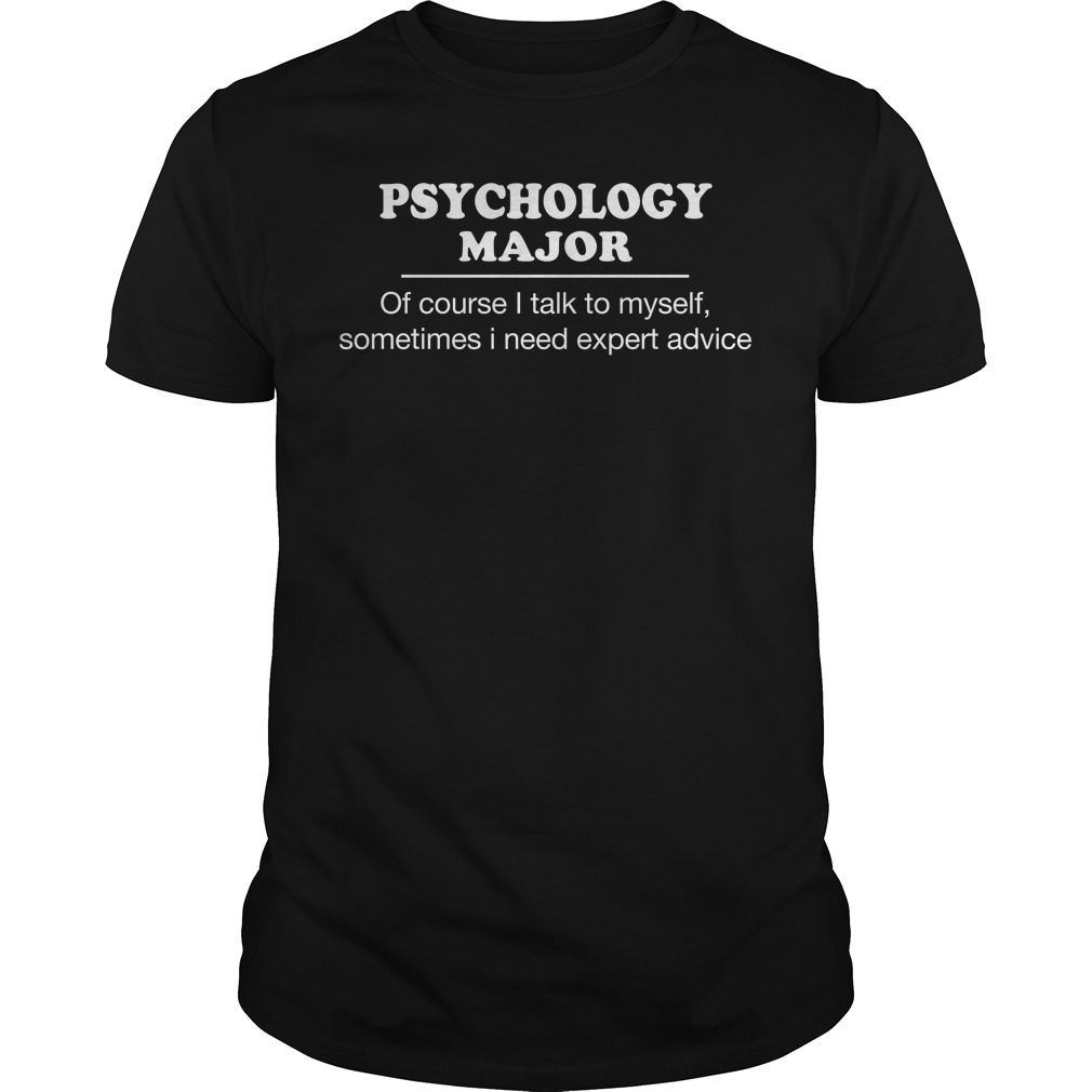 Psychology Major Need Expert Advice Shirt