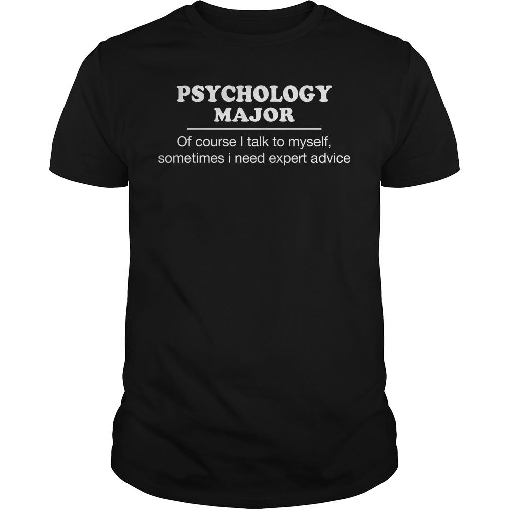Psychology Major Need Expert Advice Shirt