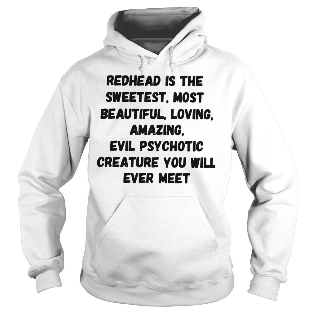Redhead Sweetest Beautiful Loving Amazing Hoodie