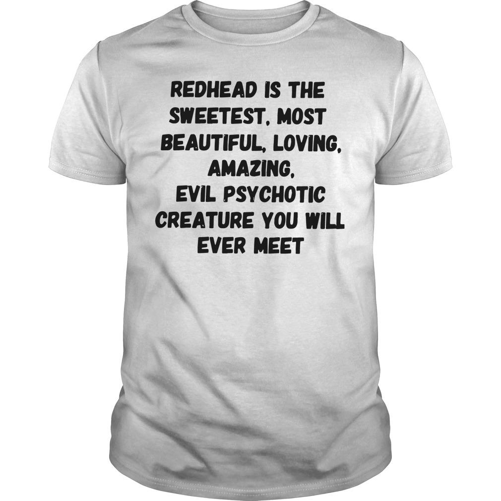 Redhead Sweetest Beautiful Loving Amazing Shirt