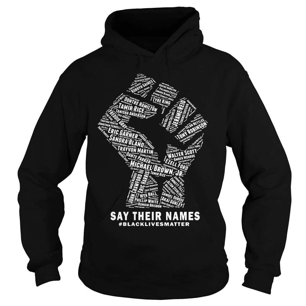 Say Names Black Lives Matter Hoodie