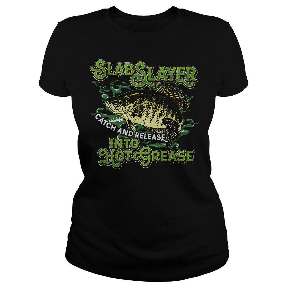 Slabslayer Catch Release Hot Grease Ladies Tee