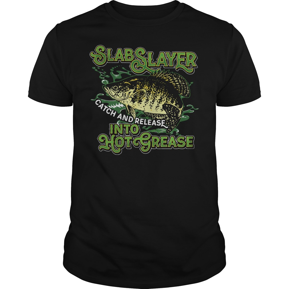 Slabslayer Catch Release Hot Grease Shirt
