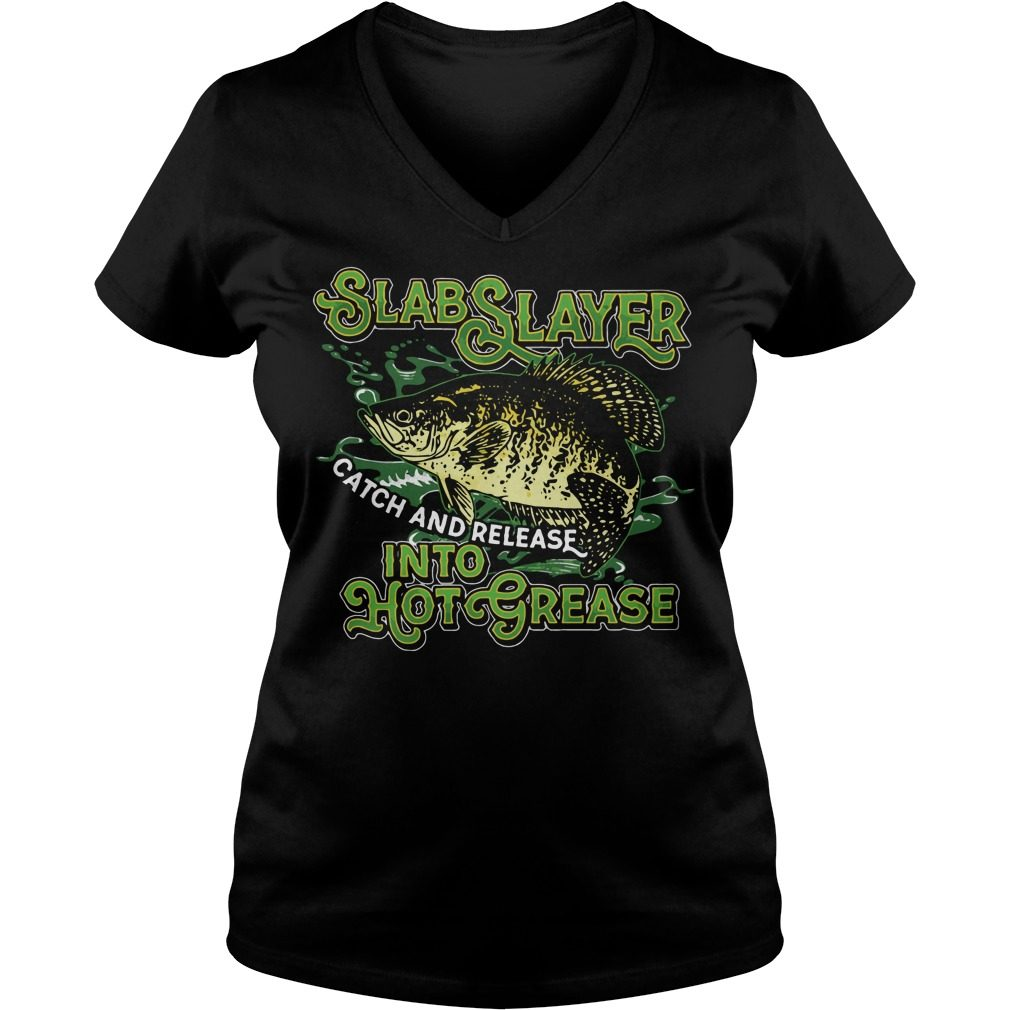 Slabslayer Catch Release Hot Grease V-neck t-shirt