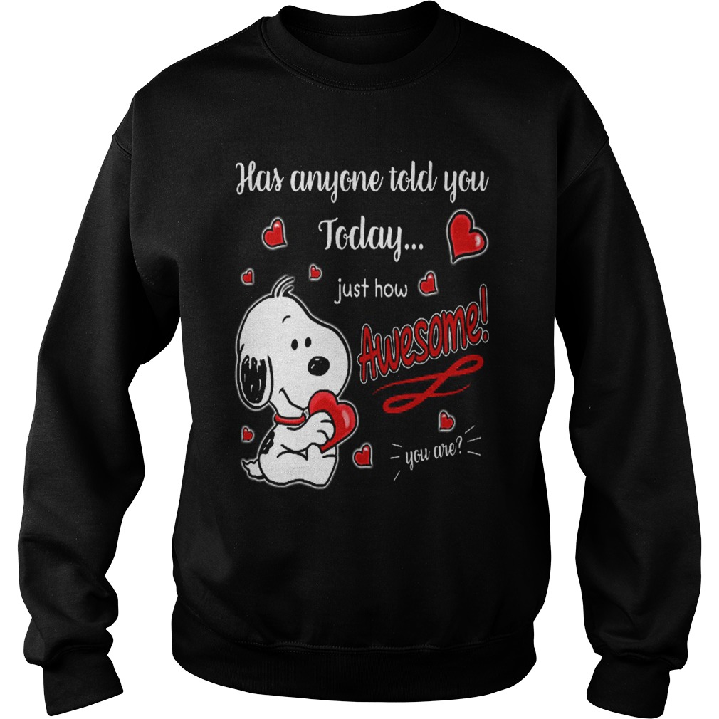 Snoopy Has Anyone Told You To Day Just How Awesome Sweater