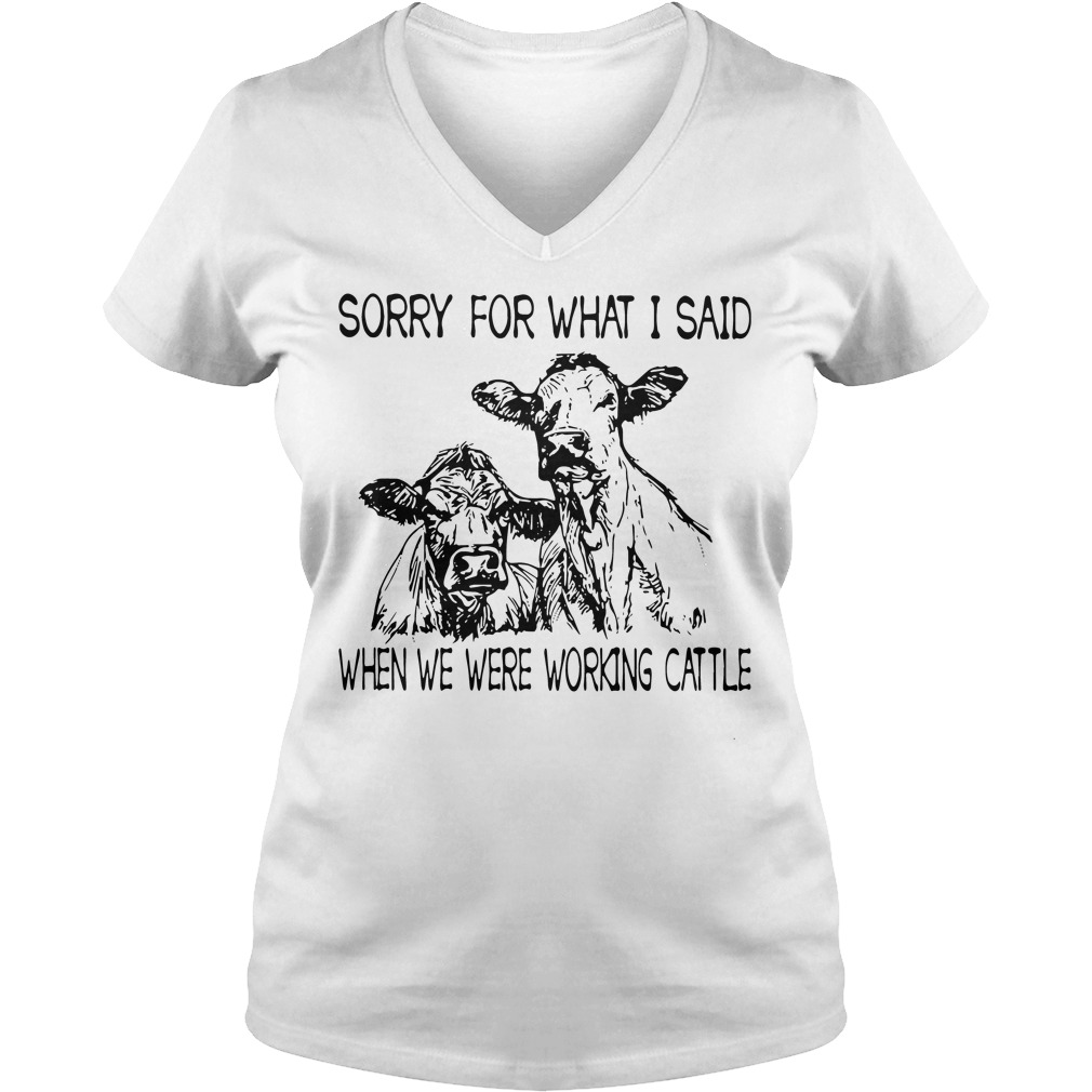 Sorry Said Working Cattle V-neck t-shirt