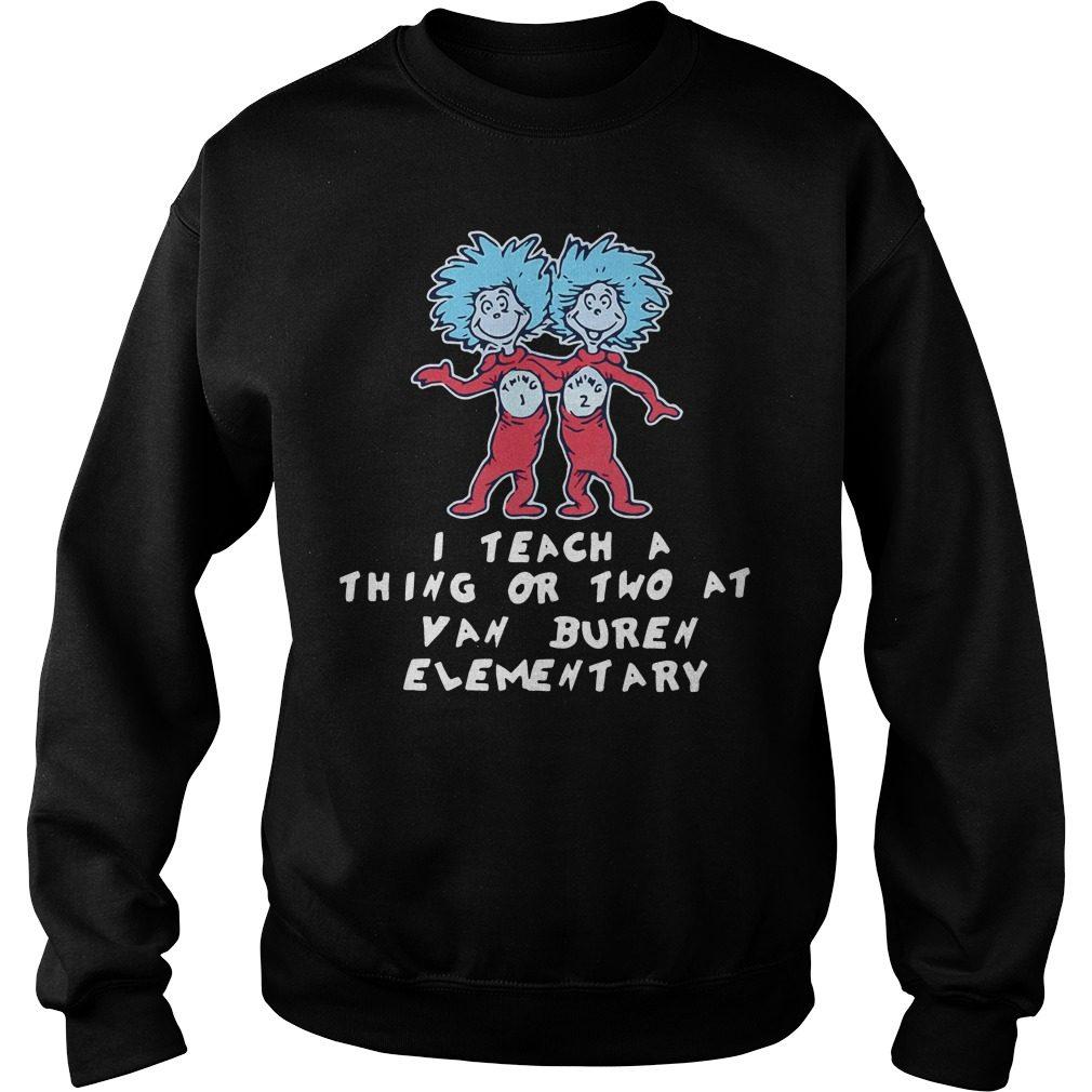 Teach Thing Two Van Buren Elementary Sweater
