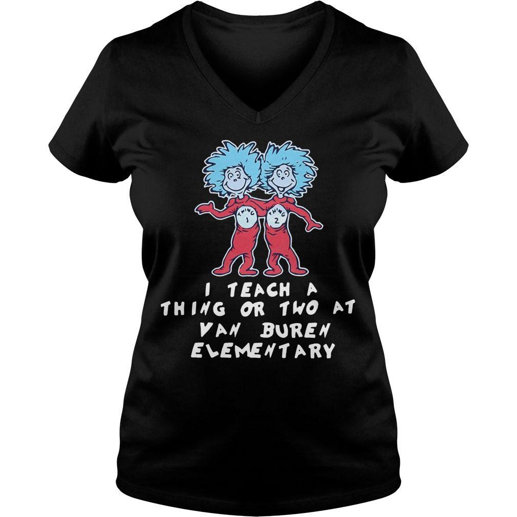 Teach Thing Two Van Buren Elementary V Neck T Shirt