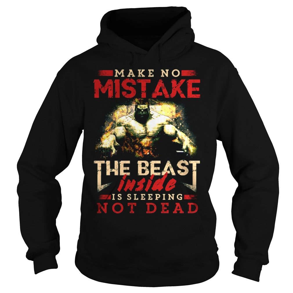 The Beast Inside Is Sleeping Not Dead Hoodie