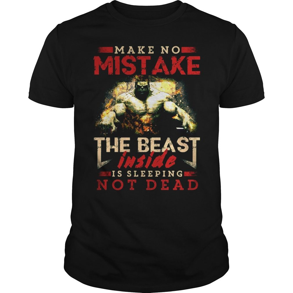 The Beast Inside Is Sleeping Not Dead Shirt