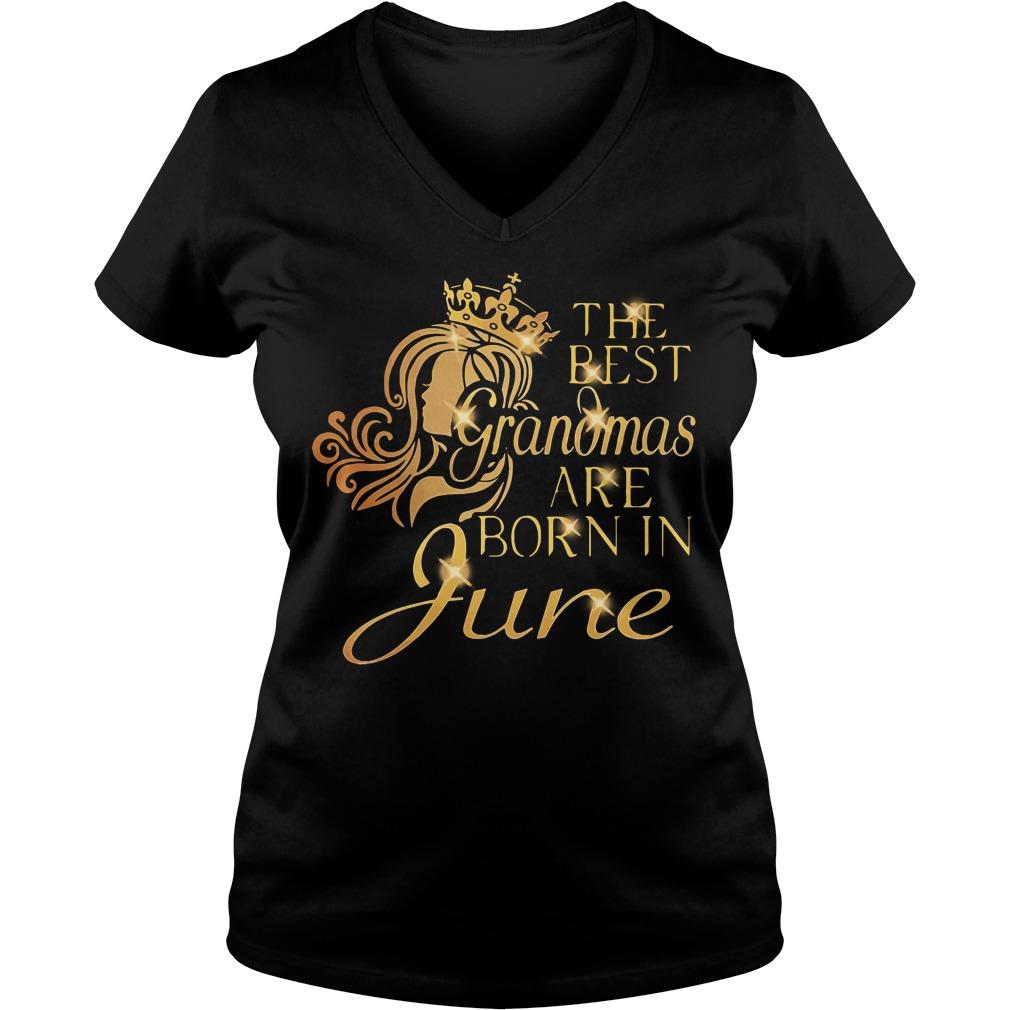 The Best Grandmas Are Born In June V-neck t-shirt