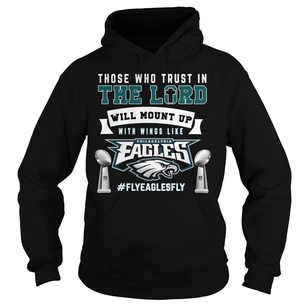 Trust Lord Will Mount Wings Like Philadelphia Eagles Hoodie