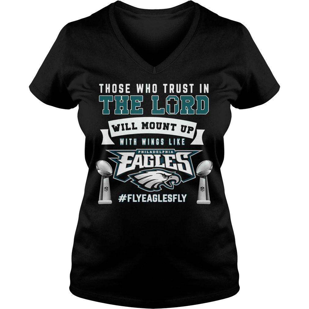 Trust Lord Will Mount Wings Like Philadelphia Eagles V Neck T Shirt