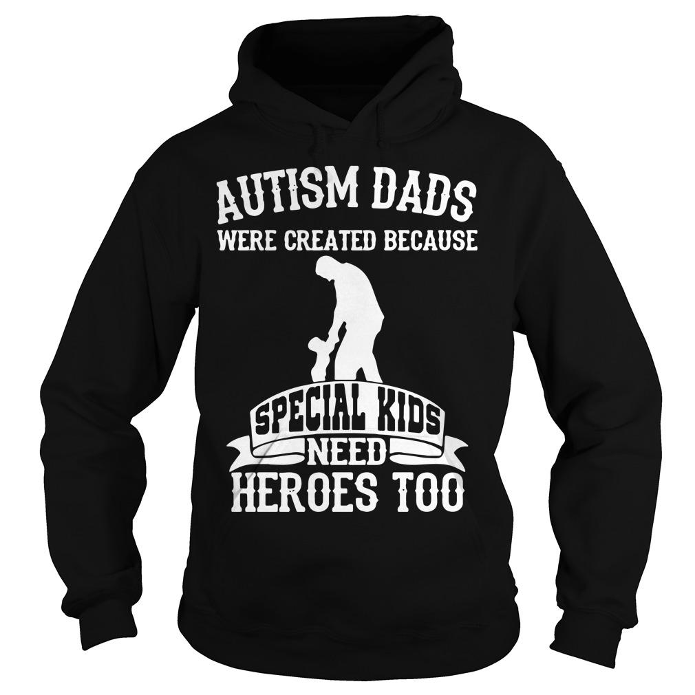 Autism Dads Created Special Kids Need Heroes Hoodie