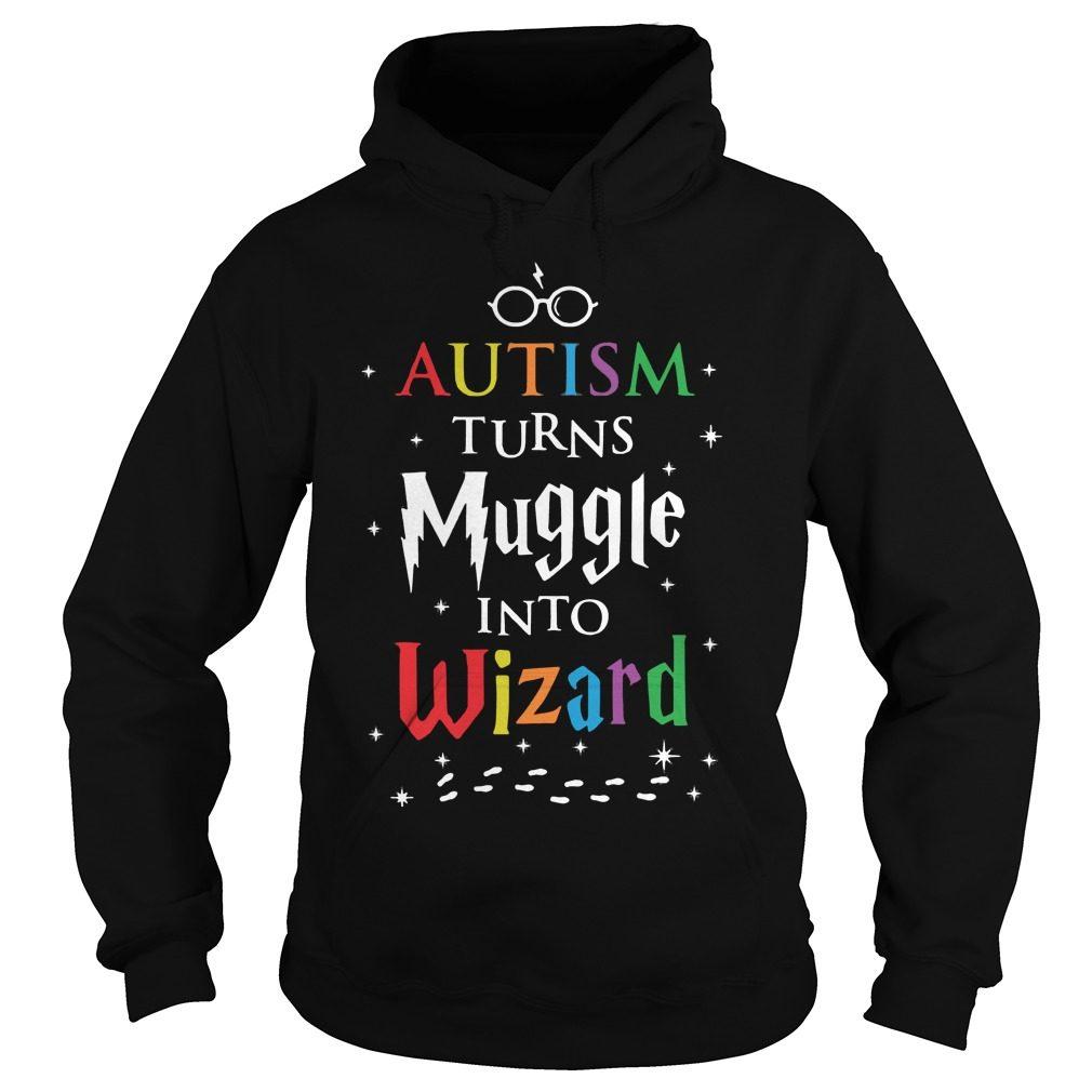 Autism Turns Muggles Wizards Hoodie