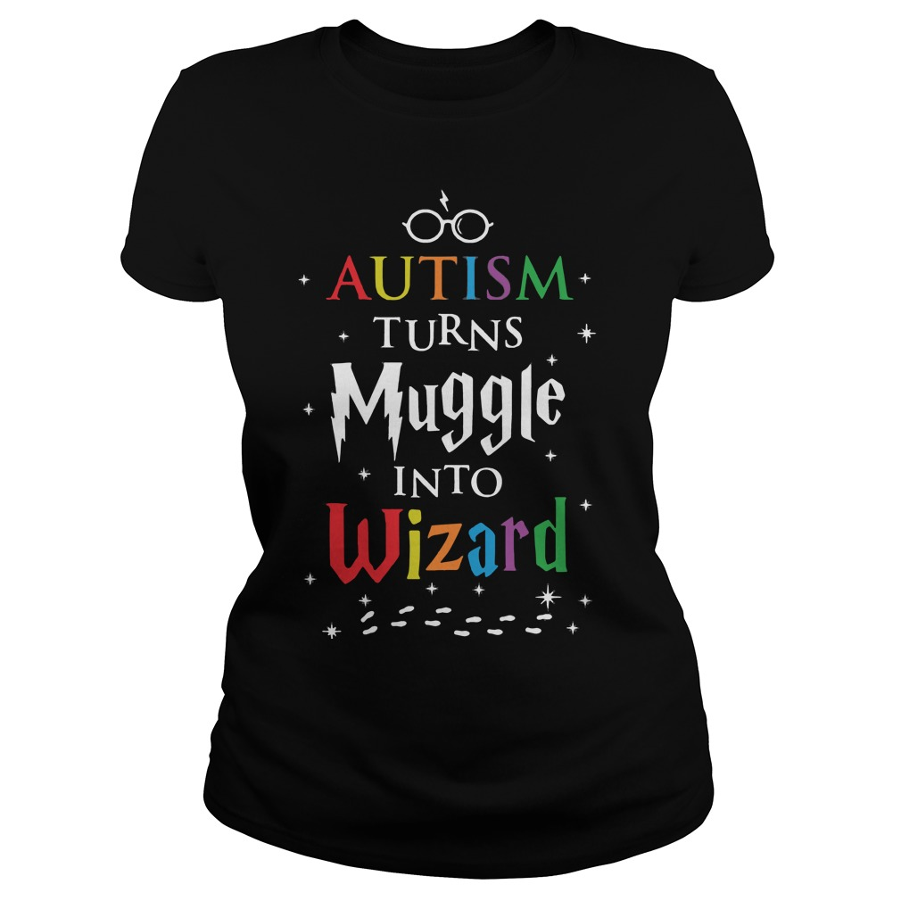 Autism Turns Muggles Wizards Ladies Tee