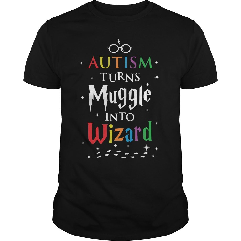 Autism Turns Muggles Wizards Shirt