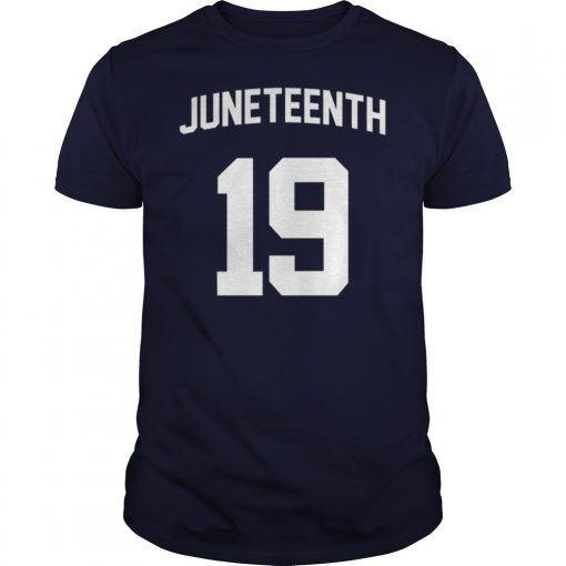 Black History Juneteenth 19 Shirt