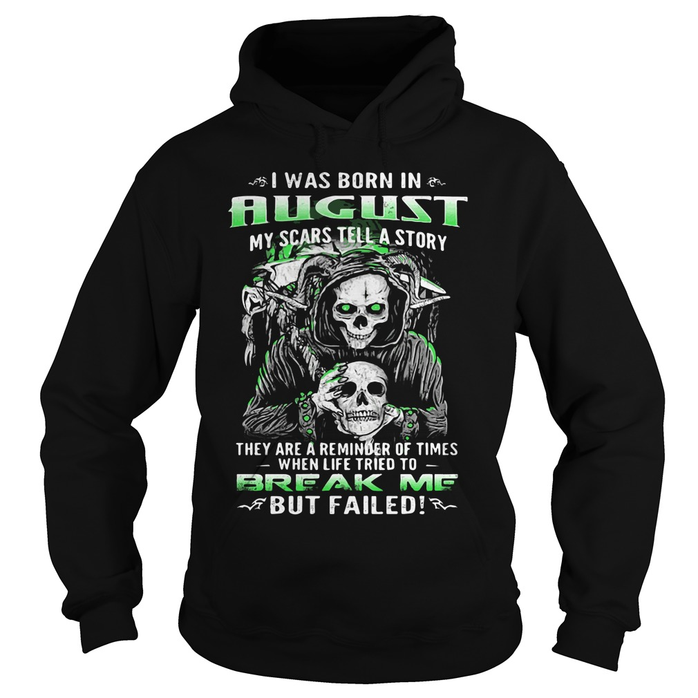 Born August Scars Tell Story Hoodie