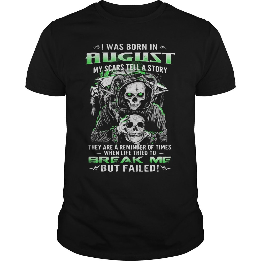 Born August Scars Tell Story Shirt