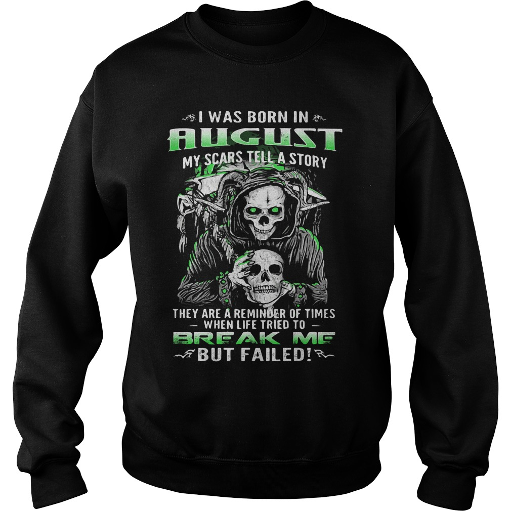 Born August Scars Tell Story Sweater