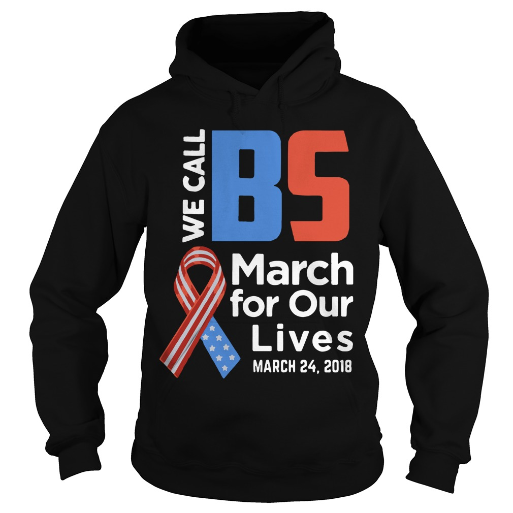 Call Bs March Lives March 24 2018 Hoodie