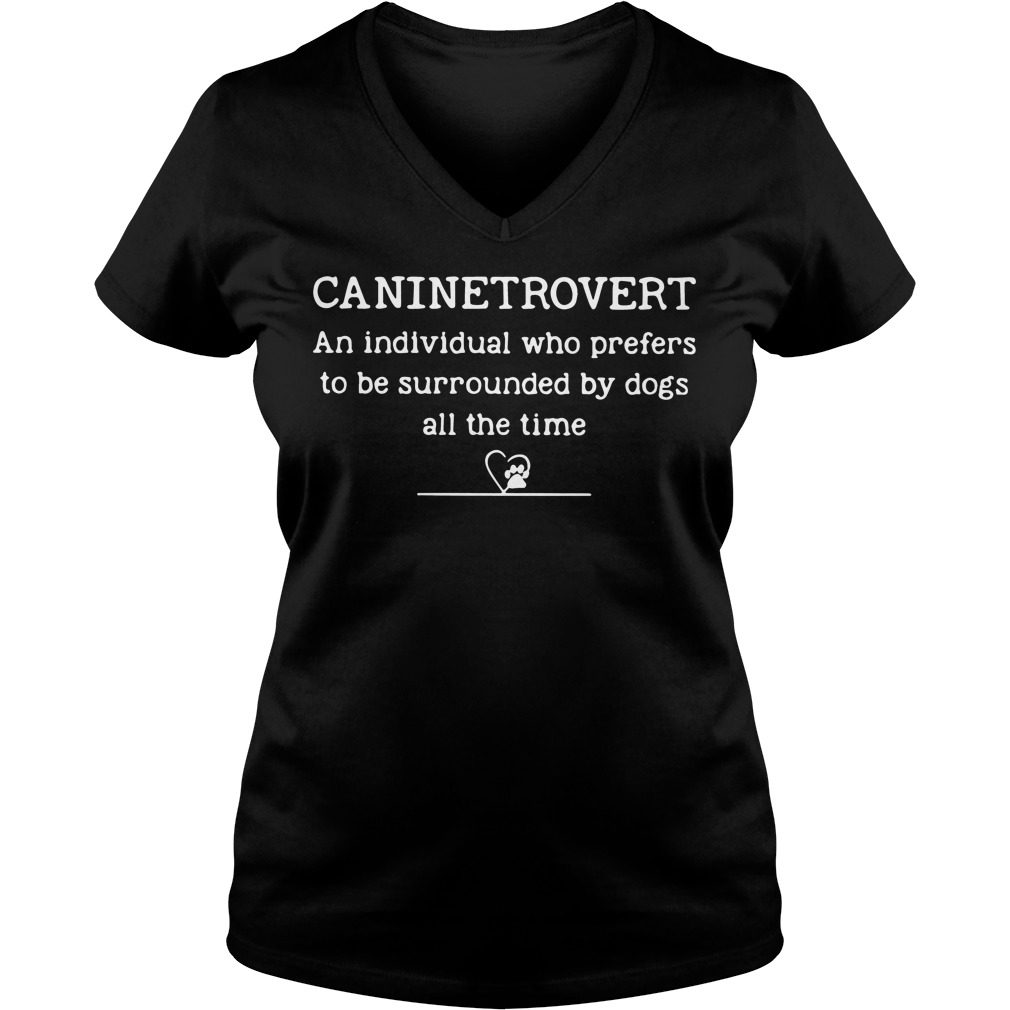 Caninetrovert Individual Prefers Surrounded Dogs Time V Neck T Shirt